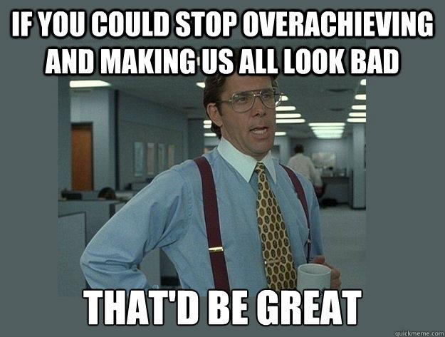 overachieving meme